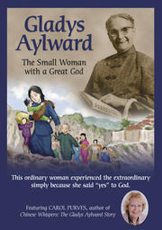 Gladys Aylward - The Small Woman With A Great God