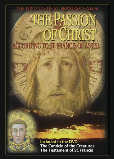 The Passion Of Christ According To St. Francis