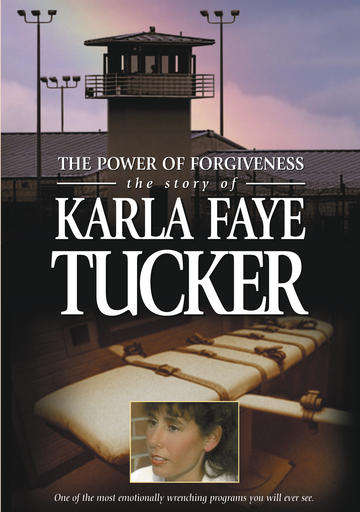 The Power Of Forgiveness - The Story Of Karla Faye Tucker