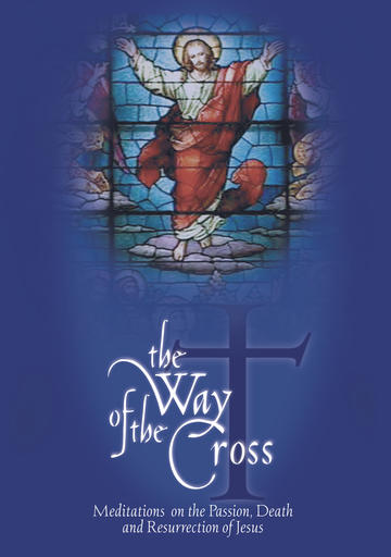 Way Of The Cross - Meditations On The Passion, Death And Resurrection