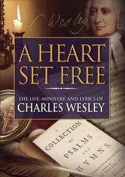 A Heart Set Free - Charles Wesley