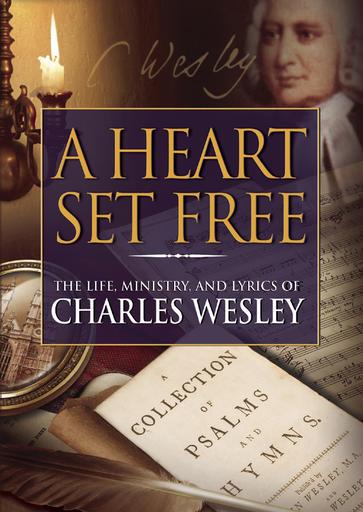 A Heart Set Free - Charles Wesley