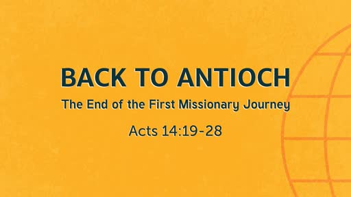 Back to Antioch: The End of the First Missionary Journey