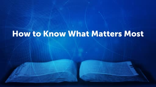How to Know What Matters Most
