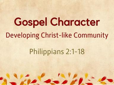 Gospel Character: Developing Christ-Like Community