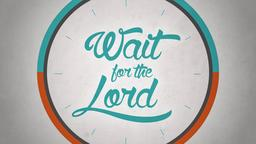 Wait for the Lord  PowerPoint Photoshop image 1