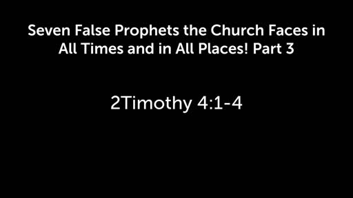 Seven False Prophets the Church Faces in All Times and in All Places! Part 3