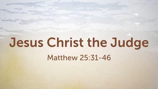 Jesus Christ the Judge - 10.20.19 AM