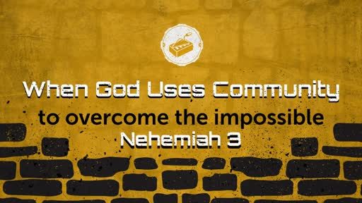 When God Uses Community To Overcome The Imposible