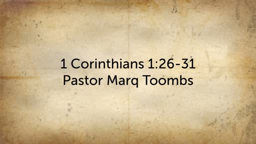 "October 20, 2019 - 1 Corinthians-1 Corintios 1:26-31 ""Union with Christ-Union con Cristo"" Pastor Marq Toombs"