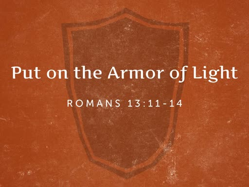 Put on the Armor of Light