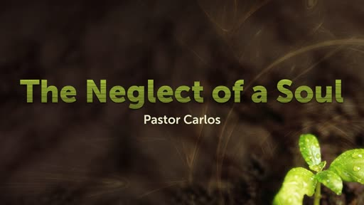 Sunday Service October 20, 2019- The  Neglect of a Soul