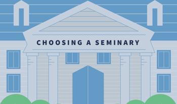 Choosing A Seminary