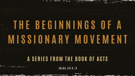 Beginnings of  a Missionary Movement