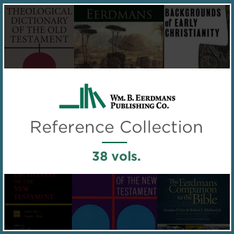Eerdmans Reference Collection (38 vols.)
