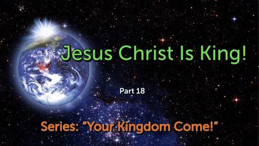 Jesus Christ Is King!