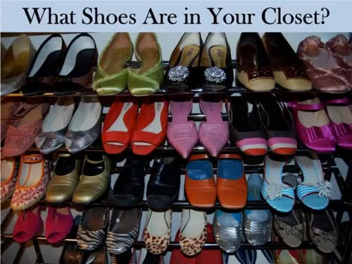 What Shoes Are in Your Closet?