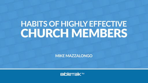 Habits of Highly Effective Church Members
