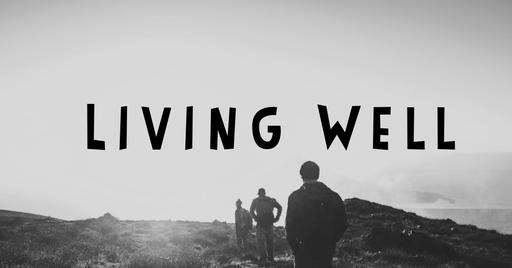 Proverbs 16 - Living Well (Part 1)