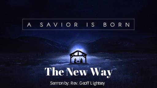 A Savior Is Born: The New Way