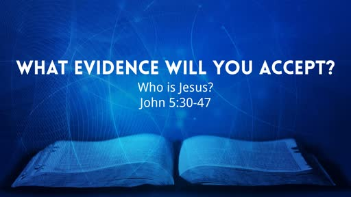 What evidence will you accept?