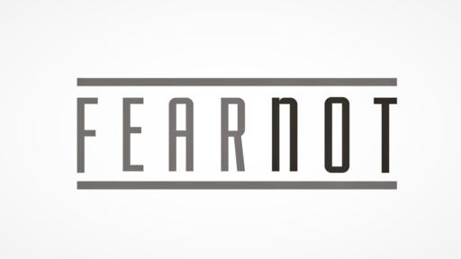 Fear Not - #3