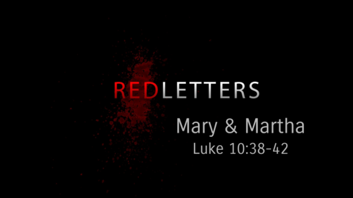 Red Letters: Mary and Martha