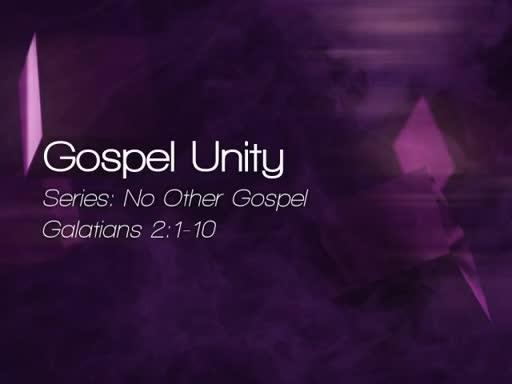 Gospel Unity - July 10, 2016