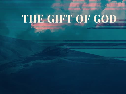 The Gift of God (2)