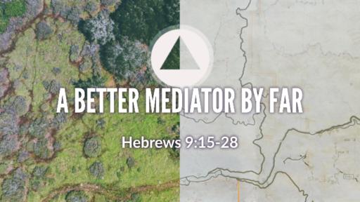 A Better Mediator By Far - October 6, 2019