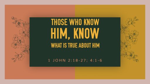 Those Who Know Him, Know What is True About Him