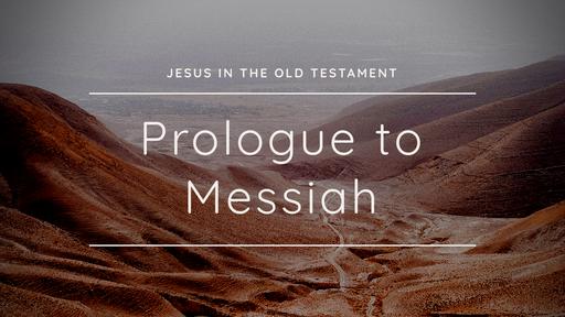 Prologue To Messiah: Son of God & Son of Man   Chris Dewar   October 27, 2019