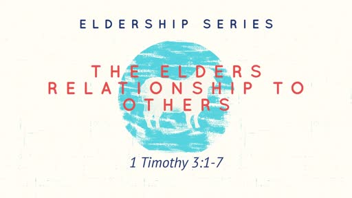 The Elders Relationship To Others