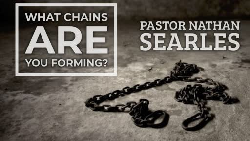 What  Chains ARe You Forming?