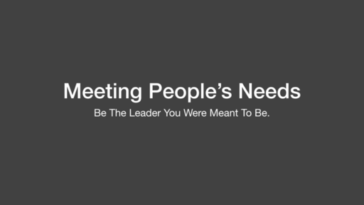 Meeting Peoples Needs