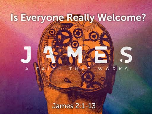 James: Is Everyone Really Welcome?