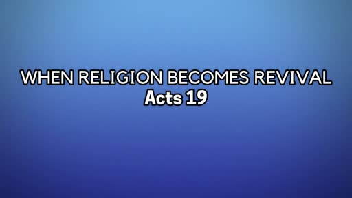When Religion Becomes Revival Pt. 2-October 27, 2019