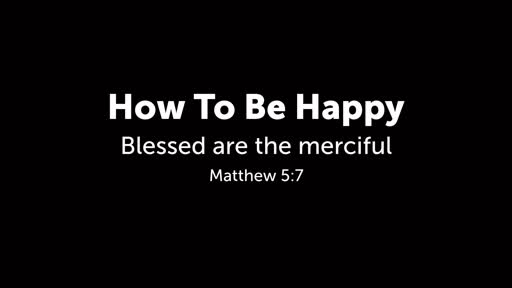 How To Be Happy Part 5