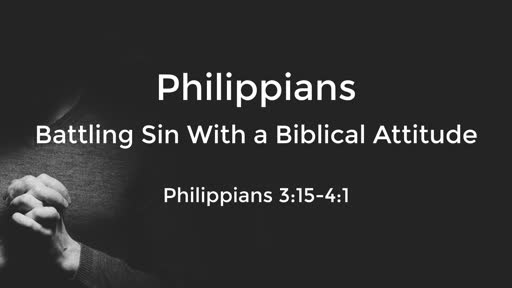 10-27-19 Battling Sin with a Biblical Attitude