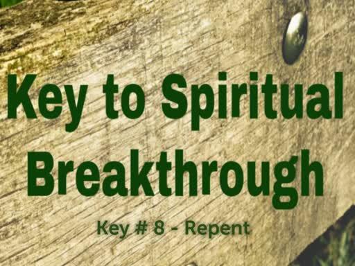 Key #8  Repent