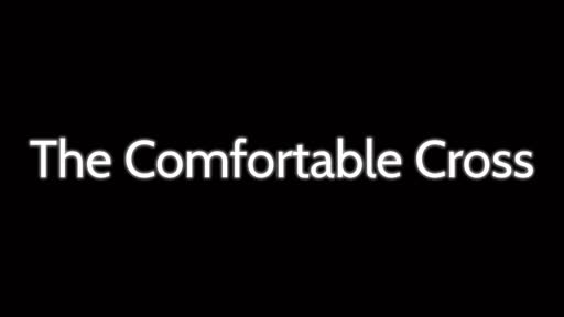 The Comfortable Cross