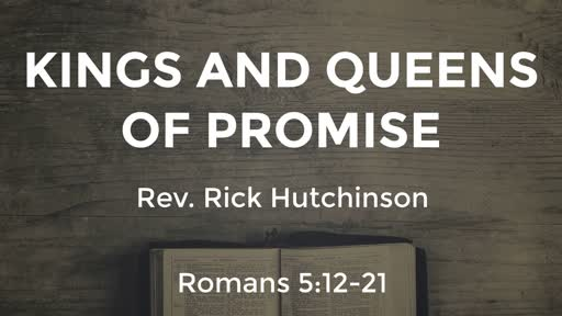 Romans 5 - Kings and Queens of Promise