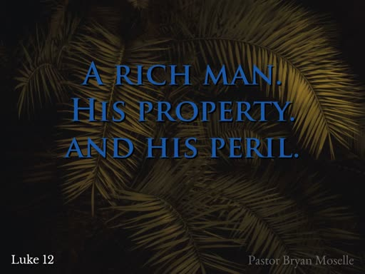 A rich man, his property, and his peril - Sunday, October 27 2019