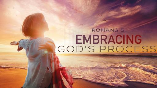 Embracing God's Process  10-27-19