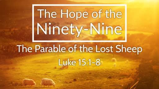 Luke 15:1-8 - The Hope of the Ninety-Nine