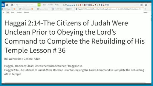 Haggai 2:14-The Citizens of Judah Were Unclean Prior to Obeying the Lord's Command to Complete the Rebuilding of His Temple Lesson # 36