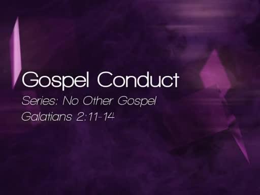 Gospel Conduct - July 17, 2016