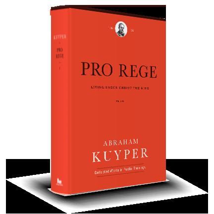 Pro Rege: Living Under Christ the King: Volume 1