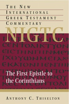 The First Epistle to the Corinthians (The New International Greek Testament Commentary | NIGTC)