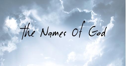 The Names Of God - Elohim